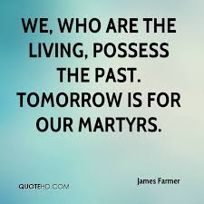 Living In The Past Quotes Magnificent James Farmer Quotes QuoteHD