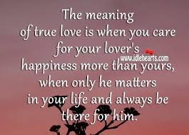 The Meaning Of True Love Is When You Care For Your Lover's Happiness Beauteous The Meaning Of Love Quotes