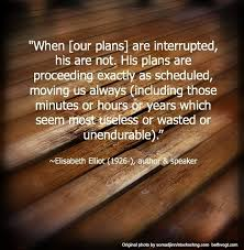 Jim Elliot Quotes Classy Quote By Elisabeth Elliot When Life Doesn't Go According To Plan