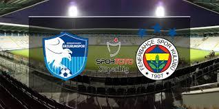BB Erzurumspor Fenerbahçe maçı saat kaçta ve hangi kanalda canlı  yayınlanacak?