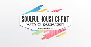 Soulful House Chart December 2017 Pressure Radio
