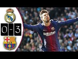 real madrid 0 3 barcelona full match