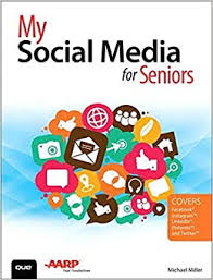 <b>My Social</b> Media for Seniors: Miller, Michael: 9780789755704 ...