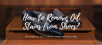 how to remove oil stains from shoes