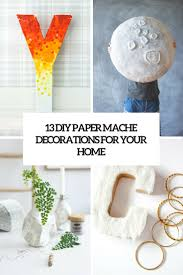 Paper Mache Decorating 13 Diy Paper Mache Decorations For Your Home Shelterness