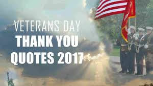 Veterans Day Thank You Quotes 2018 Happy Veterans Day