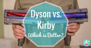 Dyson Vs Kirby Which Is The Better Vacuum Home Cleaning Lab