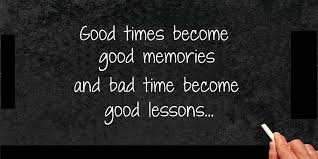 Good Times Become Good Memories Unique Good Memories Quotes