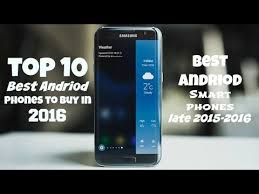 Top 10 Best Android Phones to Buy in 2016