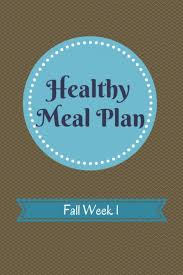 Weekly Meal Plan Delectable Healthy Meal Plan Fall Week 44 From Little Family Adventure Clean