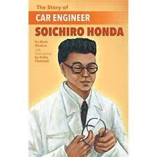Soichiro Honda The Story Of Car Engineer Soichiro Honda By Mark Weston