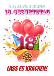 Dein 18 Geburtstag Lass Es Krachen Sprüche Geburtstag 18