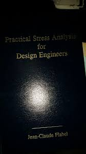 Practical Stress Analysis For Design Engineers Jean Claude Flabel Engineering Book Practical Stress Analysis For Design