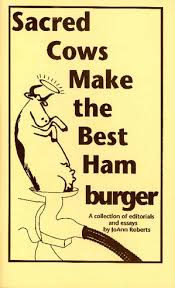 sacred cows make the best hamburger a collection of editorials   the full sized pdf of sacred cows make the best hamburger a collection