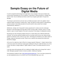 sample essay on the future of digital media sample essay on the future of digital media it is no doubt that technology has