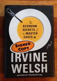 irvine welsh the bedroom secrets of the master chefs 1st 1st first hcdj signed