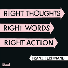 <b>Right</b> Thoughts, <b>Right</b> Words, <b>Right</b> Action (Deluxe Edition) by <b>Franz</b> ...