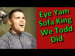PRANK Eye Yam Sofa King We Todd Did YouTube