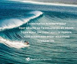 Surfing Quotes Fascinating 48 Inspiring Surf Quotes From Pro Surfers BookSurfCamps