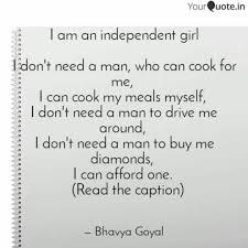 I Am An Independent Girl Quotes Writings By Bhavya Goyal