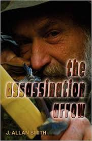 The Assassination Arrow: Smith, J. Allan: 9781598587531: Amazon.com: Books