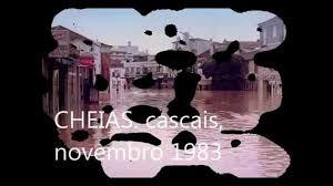 Resultado de imagem para CHEIAS DE LISBOA  1967 e  1983