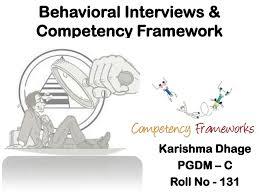 Behavioral Interviews Behavioral Interview Competency Framework