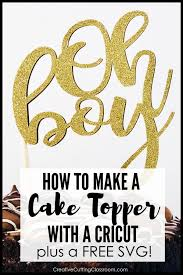 How To Make A Cake Topper With Cricut Creative Cutting Classroom