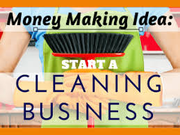 advertising a cleaning business money making idea 13 start a cleaning business