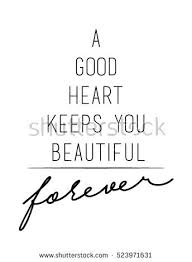 Good Heart Quotes Interesting Good Heart Quotes And Having A Good Heart Quotes Nice Happiness