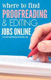 where to online proofreading and editing jobs if you have a passion for words and would love to turn this passion into money