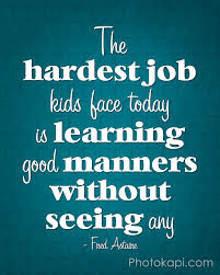 the hardest job kids face today is learning good manners out the hardest job kids face today is learning good manners out seeing any fred astaire