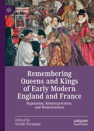 Remembering Queens and Kings of Early Modern England and ...