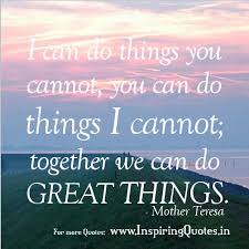 quotes thoughts on teamwork in english by mother teresa  quotes thoughts on teamwork in english by mother teresa