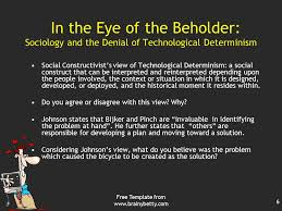 Technological Determinism Sociology History Technology Technological Determinism