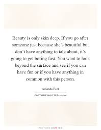 Deep Beauty Quotes Best Of Beauty Is Only Skin Deep Quotes Sayings Beauty Is Only Skin Deep