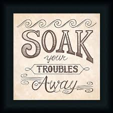 Framed Art Bathroom Soak Your Troubles Away Deb Strain 12x12 Bathroom Sign Framed Art