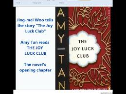 amy tan reads the opening pages of her novel the joy luck club amy tan reads the opening pages of her novel the joy luck club chapter one first chapter 1