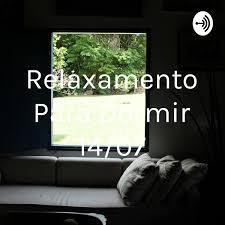 Relaxamento Para Dormir 14/07