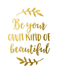 Gold Quotes Fascinating Gold Foil Quote Be Your Own Kind Of Beautiful Gold Foil Print