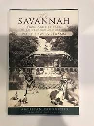 Signed Our Savannah: From Ardsley Park to Twickenham and Beyond: Polly  Stramm 9781596297647   eBay