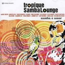 va tropique samba lounge samba e amor banda vim de lounge