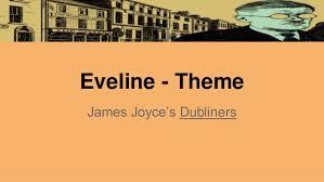 eveline theme eveline theme james joyce s dubliners