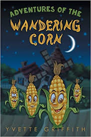Adventures of the Wandering Corn: Griffith, Yvette: 9781643675251:  Amazon.com: Books