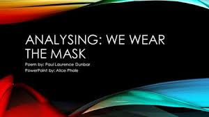 we wear the mask paul laurence dunbar ppt video online analysing we wear the mask