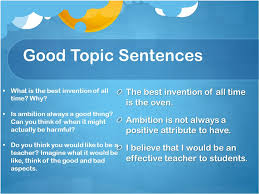 writing an effective essay topic sentence opening sentence that 6 good