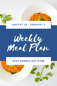 Weekly Menu For One Rest Relish Weekly Meal Plan January 28 February 3 2019