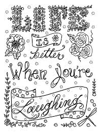 Take a gander at a positive quote for a while and let it make you happy and bursting with love and gratitude. Quote Coloring Pages For Adults And Teens Best Coloring Pages For Kids
