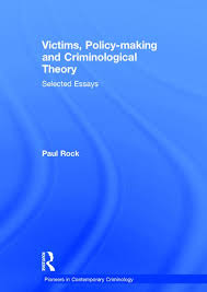 victims policy making and criminological theory selected essays victims policy making and criminological theory selected essays hardback routledge
