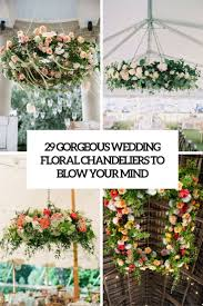 29 gorgeous wedding fl chandeliers that will blow your mind